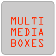MULTIMEDIA BOXES